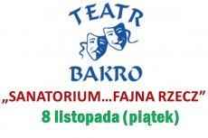 """Teatr Bakro - """"Sanatorium... fajna rzecz"""""""